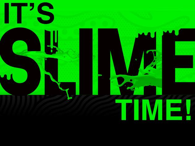 It's Slime Time!