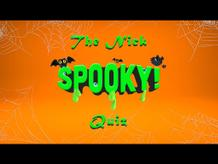 The Nick Spooky Quiz!
