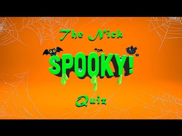 The Nick Spooky Quiz!