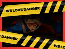 We Love Danger