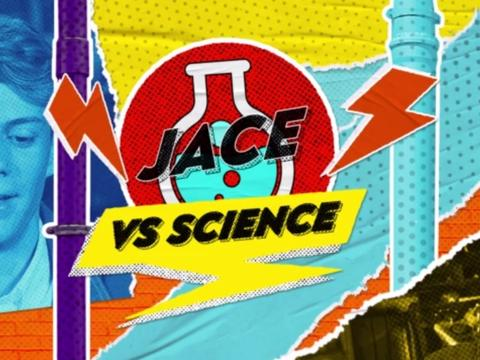 JACE VS SCIENCE