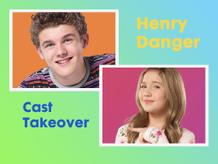 Henry Danger Cast Takeover