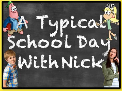 A Typical School Day with Nick