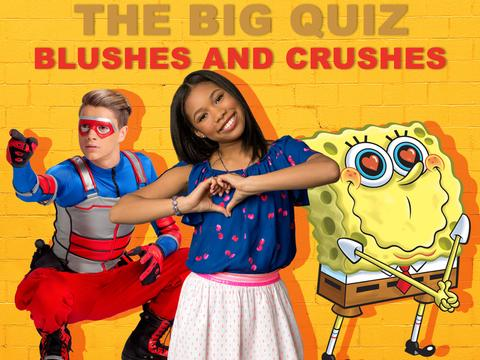 The Big Quiz: Blushes and Crushes