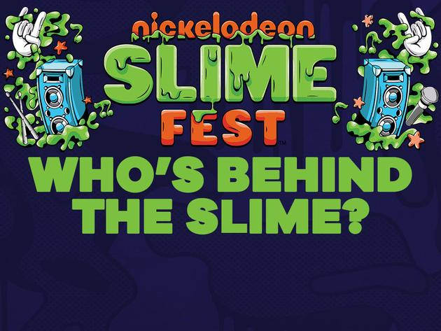 Who's Behind The Slime?