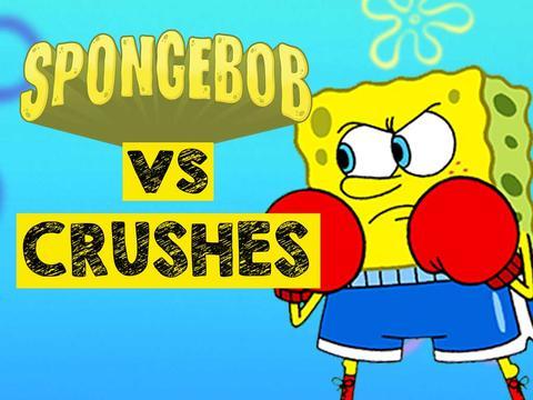 SpongeBob Vs Crushes