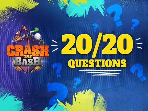 CRASH THE BASH: EPISODE 6 - 20/20 QUESTIONS