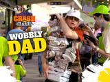 CRASH THE BASH: EPISODE 6 - WOBBLY DAD