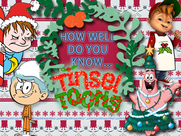 How Well Do You Know Tinsel Toons?