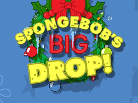 SPONGEBOB'S BIG DROP