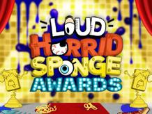 Loud Horrid Sponge Awards