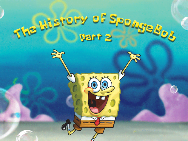The History of SpongeBob: Part 2