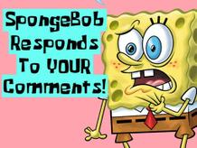 SpongeBob Reacts To Your Comments