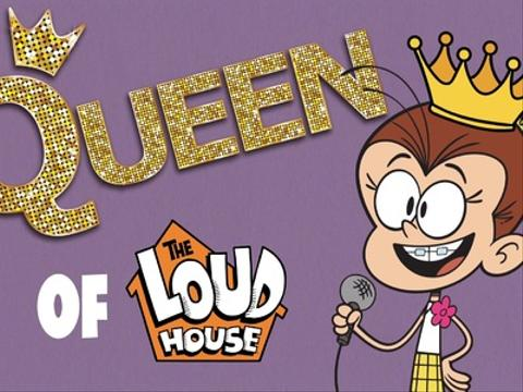 Queen Of The Loud House: Luan